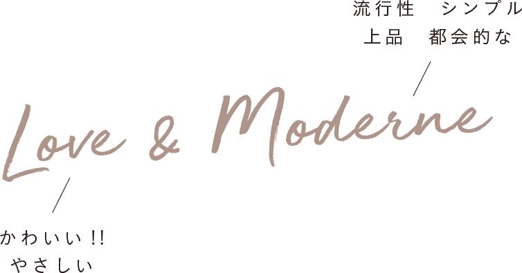 Love & Moderne
